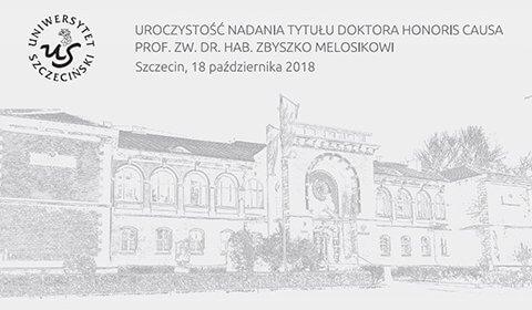 Uroczystość nadania tytułu Doktora Honoris Causa prof. zw. dr. hab. Zbyszko Melosikowi