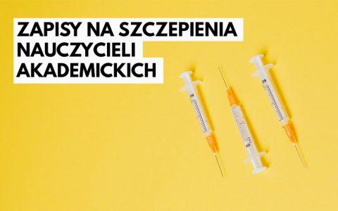 Komunikat dotyczący zapisów na szczepienia nauczycieli akademickich