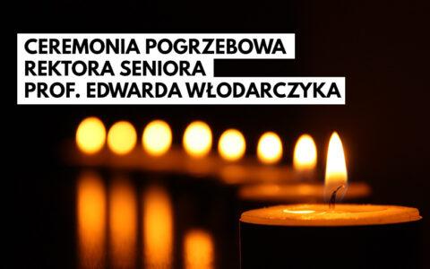 Ceremonia pogrzebowa Rektora Seniora prof. Edwarda Włodarczyka